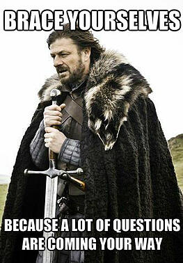 brace-yourselves-because-a-lot-of-questions-are-coming-your-way_o_1464127