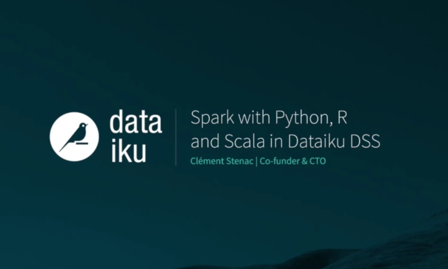 Webinar 17 | Spark with Python, R, and Scala in Dataiku DSS
