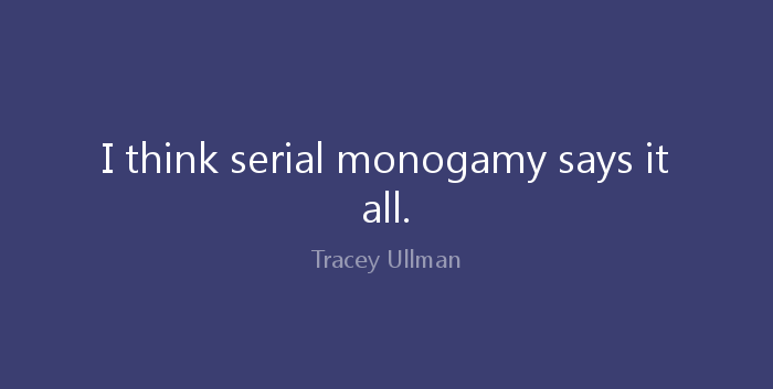 Quote Serial Monogamy